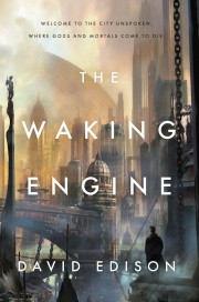 The Waking Engine by David Edson Cover - Published by Tor-Forge